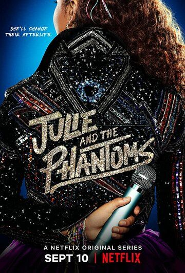 Джули и призраки / Julie and the Phantoms (2020)